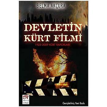 Devletin Kürt Filmi (1925-2009 Kürt Raporlarý) Belma Akçura New Age Yayýnlarý