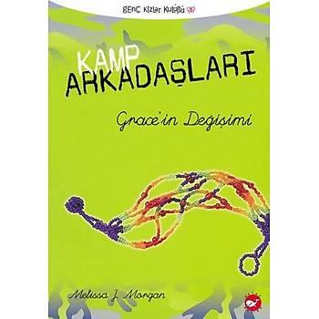 Kamp Arkadaþlarý-3: Grace'in Deðiþimi Melissa J. Morgan Beyaz Balina Yayýnlarý