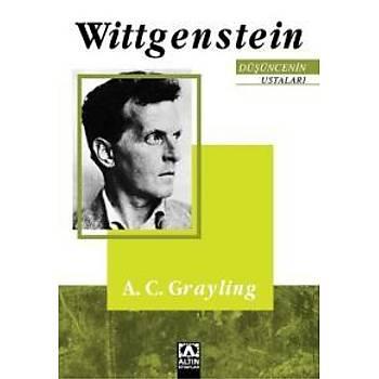 Düþüncenin Ustalarý-Wittgenstein A.C. Grayling Altýn Kitaplar Yayýnevi