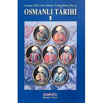 Osman Gazi'den Sultan Vahidüddin Han'a Osmanlý Tarihi-1 Kolektif - Çamlica Baþim Yayin Çamlýca Basým Yayýn