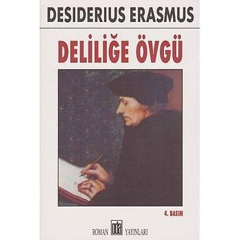 Deliliðe Övgü Desiderius Erasmus Oda Yayýnlarý