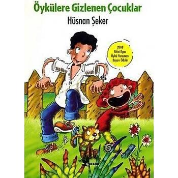 Öykülere Gizlenen Çocuklar Hüsnan Þeker Çýnar Yayýnlarý