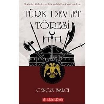 Türk Devlet Töresi Cengiz Balcý Bilgeoðuz Yayýnlarý