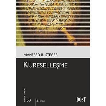 Kültür Kitaplýðý 050 Küreselleþme Manfred B. Steger Dost Kitabevi Yayýnlarý