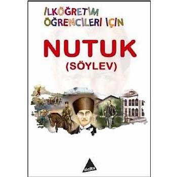 Delta Nutuk (Söylev) / Ýlköðretim Öðrencileri Ýçin Mustafa Kemal Atatürk Delta Kültür Kitap