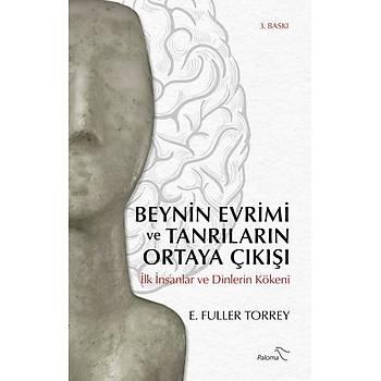 Beynin Evrimi ve Tanrýlarýn Ortaya Çýkýþý E. Fuller Torrey Nebula Kitap