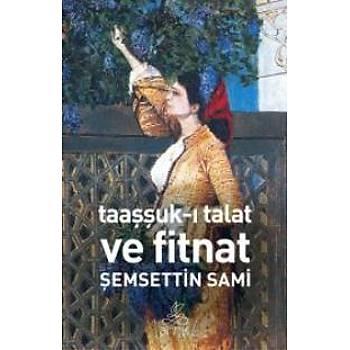 Taaþþuk-ý Talat ve Fitnat Þemsettin Sami Antik Kitap