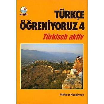 Türkçe Öðreniyoruz-4 Türkisch Aktiv Mehmet Hengirmen Engin Yayýnevi