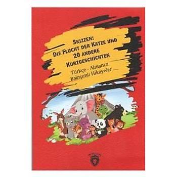 Skizzen Die Flucht Der Katze Und 20 Andere Kurzgeschichten - Türkçe-Almanca Bakýþýmlý Hikayeler Dorlion Yayýnlarý Kolektif Dorlion Yayýnlarý