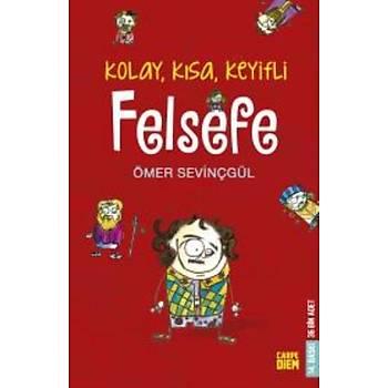 Kolay, Kýsa, Keyifli Felsefe Ömer Sevinçgül Carpe Diem Kitap