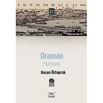 Ýstanbulum-17: Draman Hatýrasý Hasan Öztoprak Heyamola Yayýnlarý