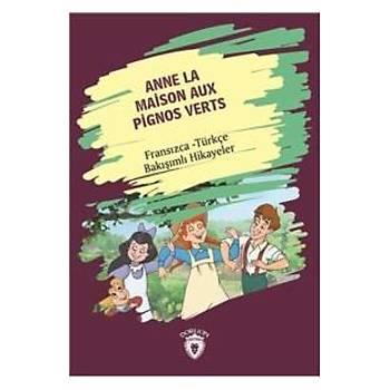 Anne La Maison Aux Pignos Verts-Fransýzca Türkçe Bakýþýmlý Hikayeler Dorlion Yayýnlarý Kolektif Dorlion Yayýnlarý