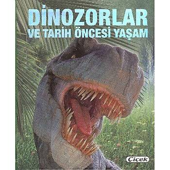 Dinozorlar ve Tarih Öncesi Yaþam Francisco Arredondo Çiçek Yayýncýlýk