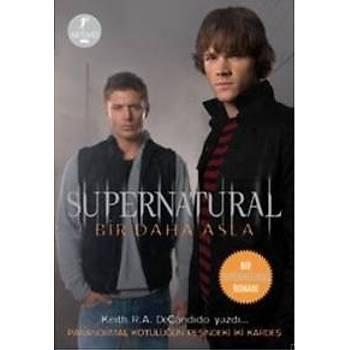 Supernatural: Bir Daha Asla Keith R.A. DeCandido Artemis Yayýnlarý