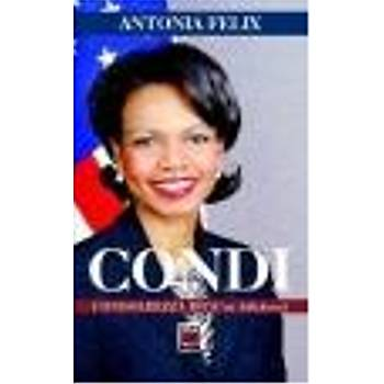 Condi-Condoleezza Rice'in Öyküsü Antonia Felix Elips Kitap