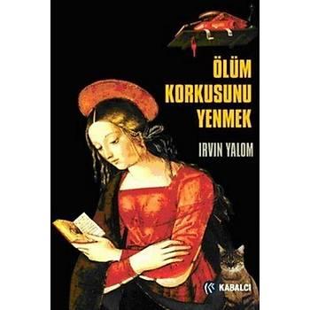 Ölüm Korkusunu Yenmek I.D.Yalom-R.L.Berger Kabalcý Yayýnevi