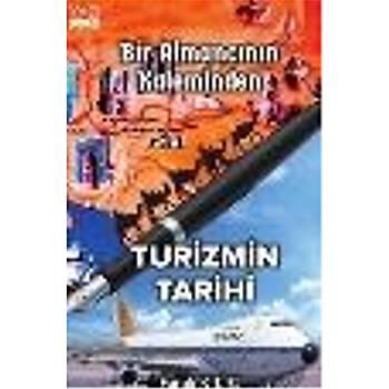 Bir Almancýnýn Kaleminden Turizmin Tarihi Faruk Kýlýç Yazýgen Yayýncýlýk