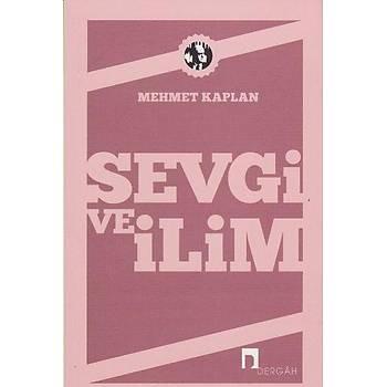 Sevgi ve Ýlim Mehmet Kaplan Dergah Yayýnlarý