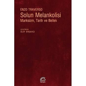 Solun Melankolisi-Marksizm Tarih ve Bellek Enzo Traverso Ýletiþim Yayýnlarý