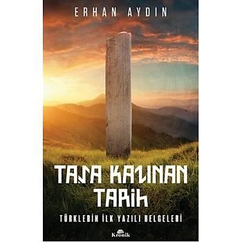 Taþa Kazýnan Tarih Erhan Aydýn Kronik Kitap