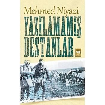 Yazýlamamýþ Destanlar Mehmed Niyazi Ötüken Neþriyat