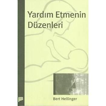 Yardým Etmenin Düzenleri Bert Hellinger Pan Yayýncýlýk
