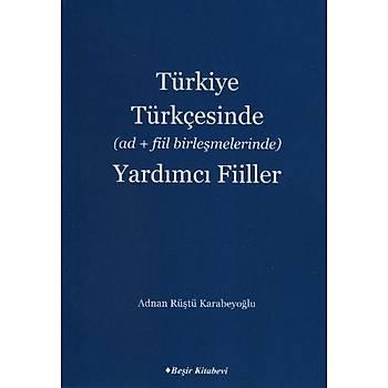 Türkiye Türkçesinde (ad + fiil birleþmelerinde) Yardýmcý Fiiller Adnan Rüþtü Karabeyoðlu Beþir Kitabevi