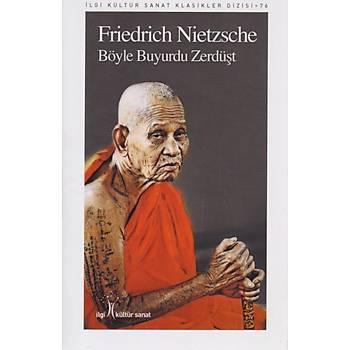 Böyle Buyurdu Zerdüþt-Ýlgi Kültür Sanat Klasikleri Dizisi 76 Friedrich Nietzsche Ýlgi Kültür Sanat Yayýncýlýk