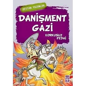 Destan Yazanlar-Daniþment Gazi / Korkusuz Fedai Nefiþe Atcakarlar Timaþ Çocuk