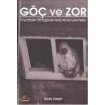 Göç ve Zor (Diyarbakýr Örneðinde Göç ve Zorunlu Göç) Ýnan Keser Ütopya Yayýnlarý