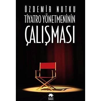 Tiyatro Yönetiminin Çalýþmasý Özdemir Nutku Eksik Parça Yayýnlarý