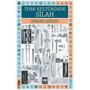 Türk Kültüründe Silah Erkan Göksu Ötüken Neþriyat
