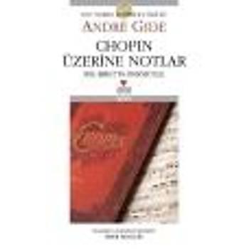 Chopin Üzerine Notlar Andre Gide Can Sanat Yayýnlarý