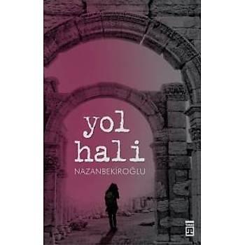 Yol Hali Nazan Bekiroðlu Timaþ Yayýnlarý