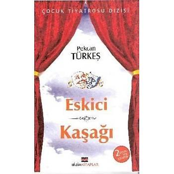 Eskici / Kaþaðý Pekcan Türkeþ Bizim Kitaplar Yayýnevi