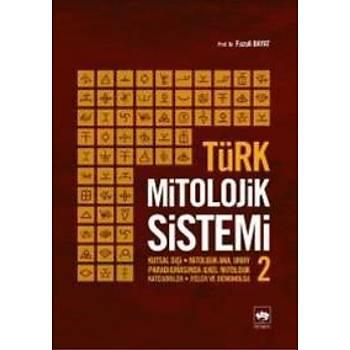 Türk Mitolojik Sistemi-2 Fuzuli Bayat Ötüken Neþriyat