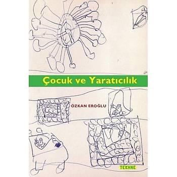 Çocuk ve Yaratýcýlýk Özkan Eroðlu Tekhne Yayýnlarý