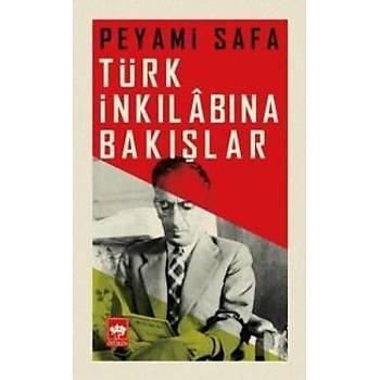 Türk Ýnkýlabýna Bakýþlar Peyami Safa Ötüken Neþriyat