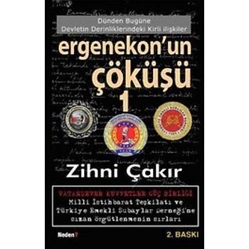 Ergenekon'un Çöküþü-1 Zihni Çakýr Neden Kitap