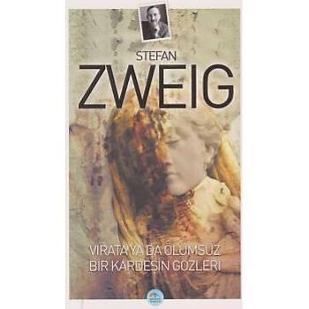 Virata ya da Ölümsüz Bir Kardeþin Gözleri Stefan Zweig Maviçatý Yayýnlarý