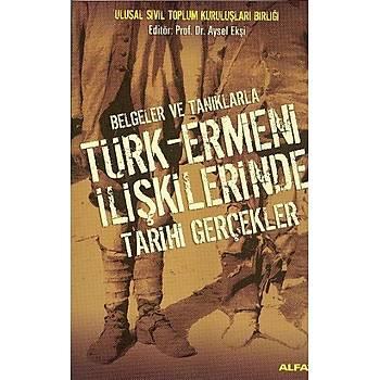 turk ermeni iliskilerinde tarihi gercekler aysel eksi alfa yayinlari