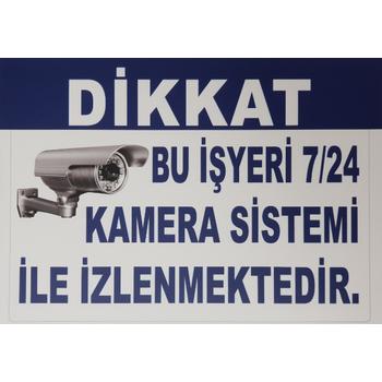 Bu Ýþyeri 7/24 Kameralar Ýle Ýzlenmektedir Levhasý