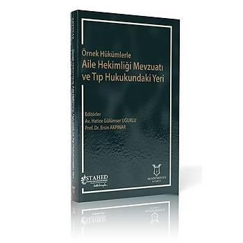 Örnek Hükümlerle Aile Hekimliði Mevzuatý ve Týp Hukukundaki Yeri