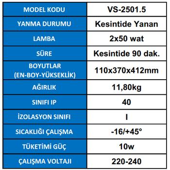 Versalite VS-2501.5 Acil Aydýnlatma Armatürü Kesintisinde 90 Dak. Yanan 2X50 Watt