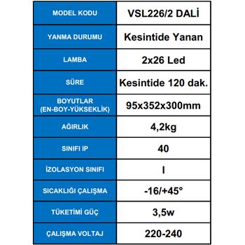 Dali Versalite Led VSL 226/2 Acil Aydýnlatma Armatürü Kesintide 120 Dak.Yanan 2X26 Led