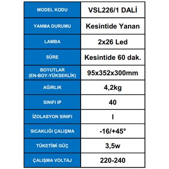 Dali Versalite Led VSL226/1 Acil Aydýnlatma Armatürü Kesintide 60 Dak. Yanan 2X26 Led