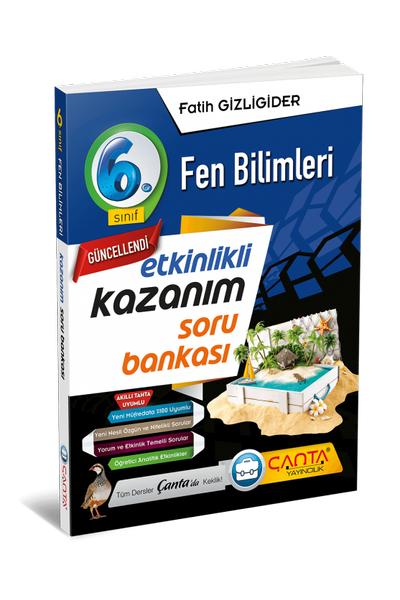 Çanta Yayýncýlýk 6.Sýnýf Fen Bilimleri Etkinlikli Kazaným Soru Bankasý Yeni Baský (2020-2021)