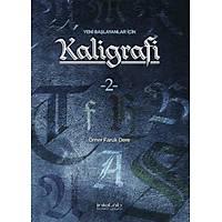 Kaligrafi Kitabý 2 - Ömer Faruk Dere