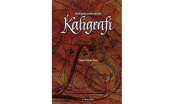 Kaligrafi Kitabý - Ömer Faruk Dere