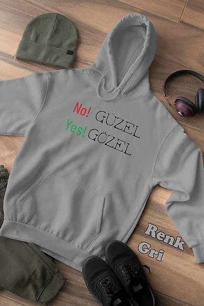Güzel NO Gozel Yes(Üniseks Kapüþonlu)
